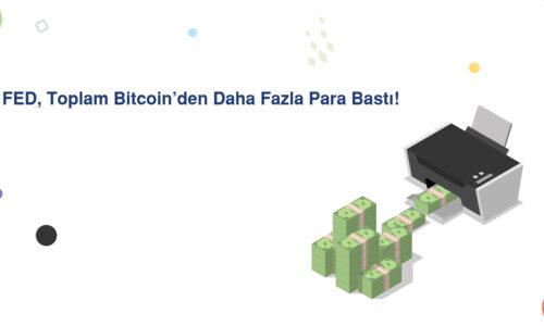 FED, Toplam Bitcoin'den Daha Fazla Para Bastı!