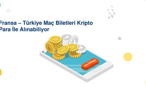 Fransa – Türkiye Maç Biletleri Kripto Para İle Alınabiliyor