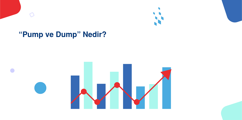 """""""Pump ve Dump"""" Nedir?"""
