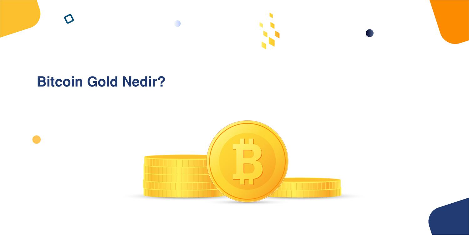 Bitcoin Gold Nedir?