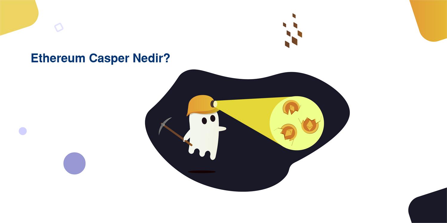 Ethereum Casper Nedir?