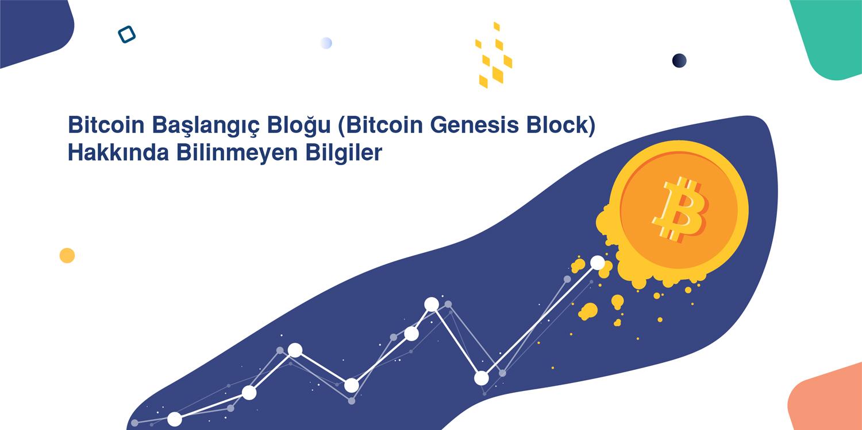 Bitcoin Başlangıç Bloğu (Bitcoin Genesis Block) Hakkında Bilinmeyen Bilgiler