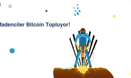 Madenciler Bitcoin Topluyor!