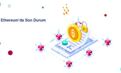 Ethereum'da Son Durum