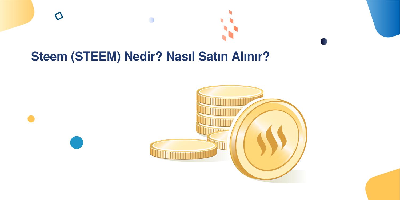 Steem (STEEM) Nedir? Nasıl Satın Alınır?