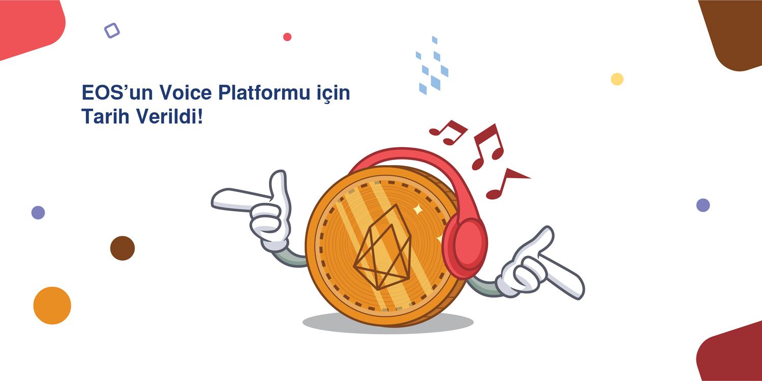 EOS'un Voice Platformu için Tarih Verildi!