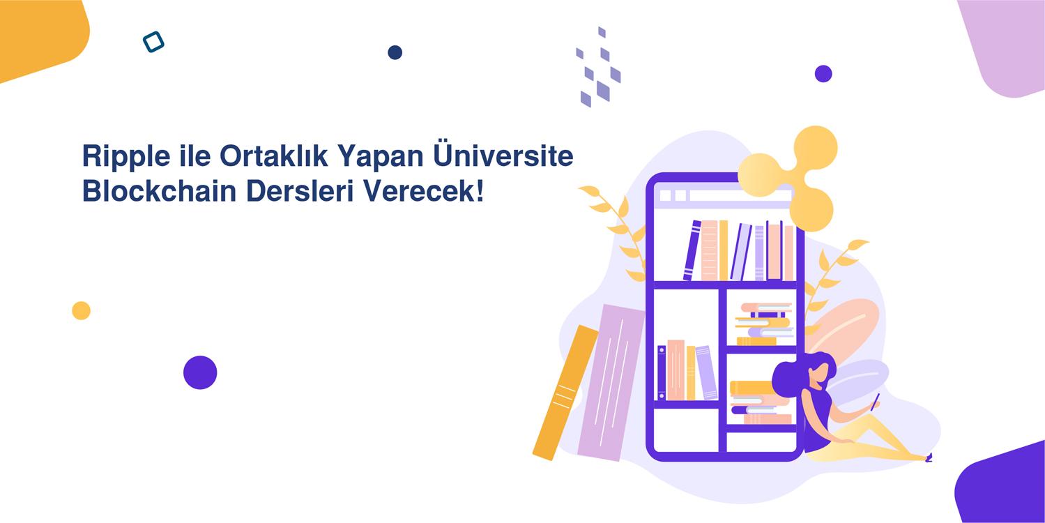 Ripple ile Ortaklık Yapan Üniversite Blockchain Dersleri Verecek!